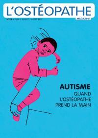 Votre ostéopathe à Paris 3 et à Paris 12 : L'ostéopathe magazine, numéro 33, dossier autisme